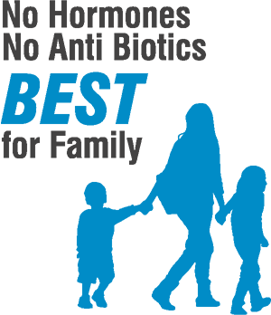 No Hormones, No Anti Biotics, BEST for Family